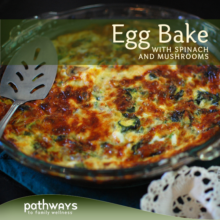 Egg Bake with Spinach and Mushrooms – Pathways Recipes